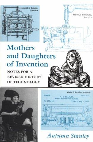 Mothers and daughters of invention by Autumn Stanley