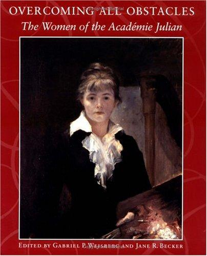 Image for Overcoming All Obstacles: The Women of the Academie Julian