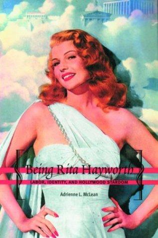 Being Rita Hayworth by Adrienne L. McLean