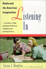 Listening In: Radio and the American Imagination, from Amos 'n' Andy and Edwa...