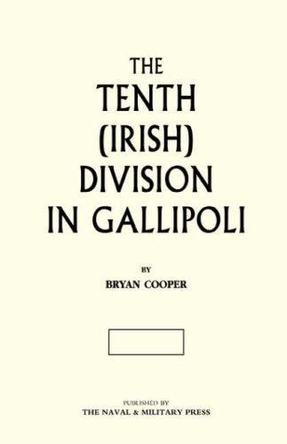 THE TENTH (IRISH) DIVISION IN GALLIPOLI