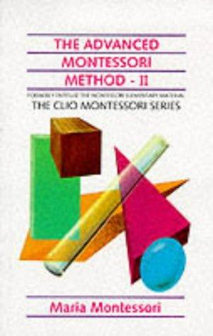 The Advanced Montessori Method (Clio Montessori) by Maria Montessori