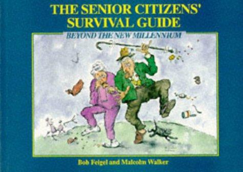 The Senior Citizen's Survival Guide