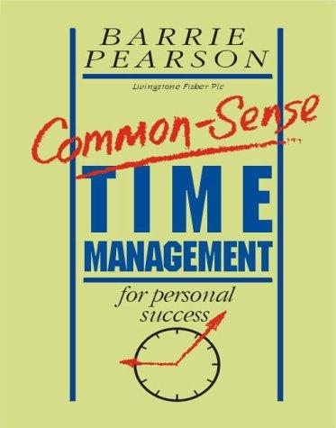 Common Sense Time Management for Personal Success