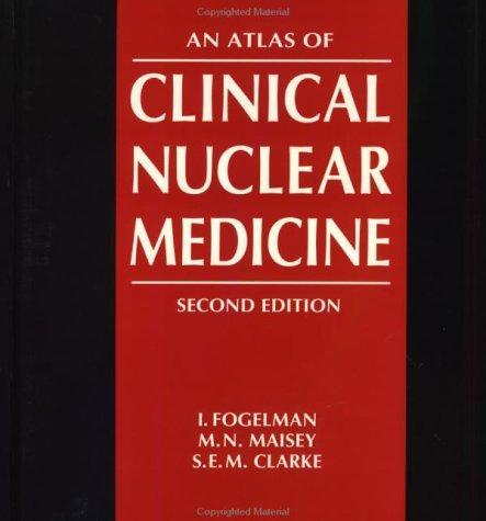 An Atlas of Clinical Nuclear Medicine
