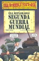 Esa Deplorable Segunda Guerra  Pb by Terry Deary