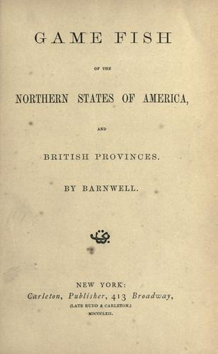 Download Game fish of the northern states of America, and British provinces.