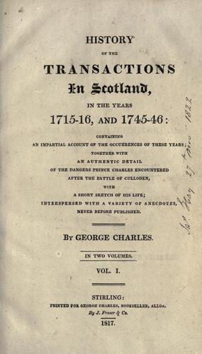 Download History of the transactions in Scotland, in the years 1715-16, and 1745-46