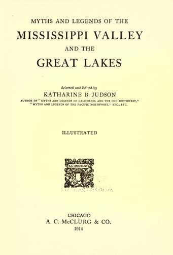 Download Myths and legends of the Mississippi Valley and the Great Lakes
