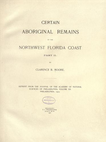 Certain aboriginal remains of the northwest Florida coast …
