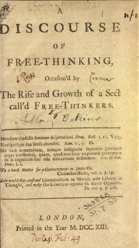 A discourse of free-thinking, occasion'd by the rise and growth of a sect call'd Free-Thinkers.