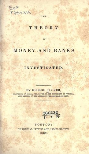The theory of money and banks investigated.