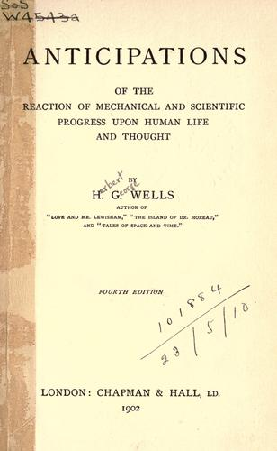 Anticipations of the reaction of mechanical and scientific progress upon human life and thought.