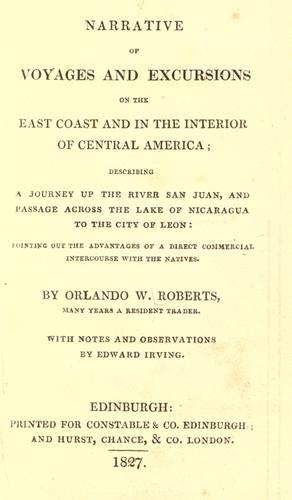 Narratives Of Voyages And Excursions On The East Coast And In The Interior Of Central America by Orlando W. Roberts