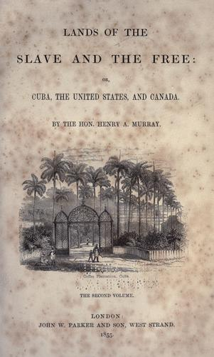 Lands of the slave and the free: or, Cuba, the United States, and Canada.