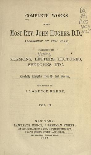 The complete works of the Most Rev. John Hughes, Archibishop of New York
