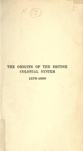 Download The origins of the British colonial system, 1578-1660.
