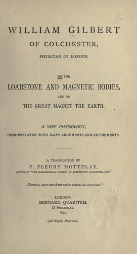 Download On the loadstone and magnetic bodies, and on the great magnet the earth