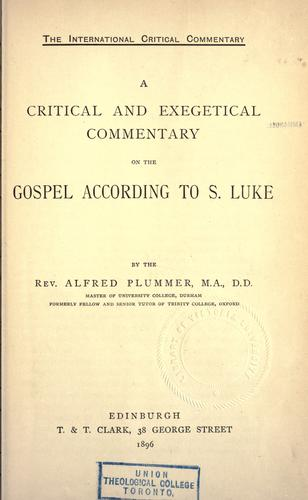 A critical and exegetical commentary on the Gospel according to St. Luke.