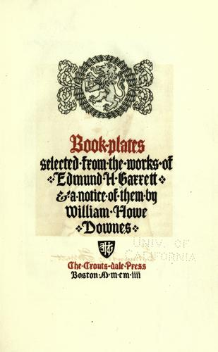 Book-plates selected from the works of Edmund H. Garrett & a notice of them