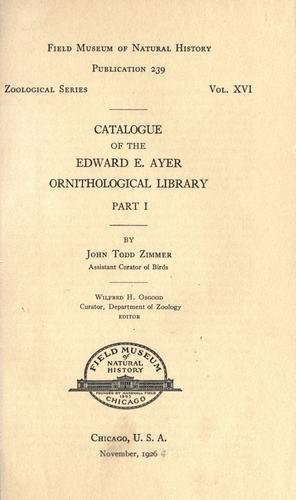 Catalogue of the Edward E. Ayer Ornithological Library.