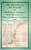 Download The Beginnings of New England or the Puritan Theocracy in its Relations to Civil and Religious Liberty