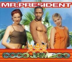 Mr. President - Coco Jamboo