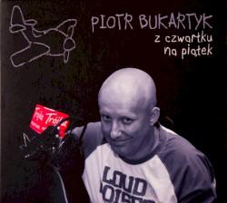 Z czwartku na piatek by Piotr Bukartyk