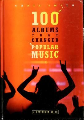 Cover of: 100 albums that changed popular music | Chris Smith