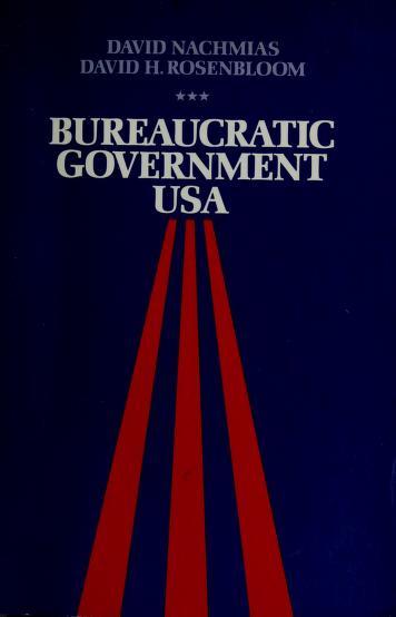 Bureaucratic government USA by David Nachmias