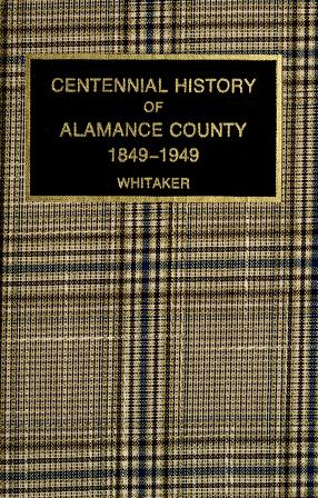 Cover of: Centennial history of Alamance County, 1849-1949 by Walter E. Whitaker