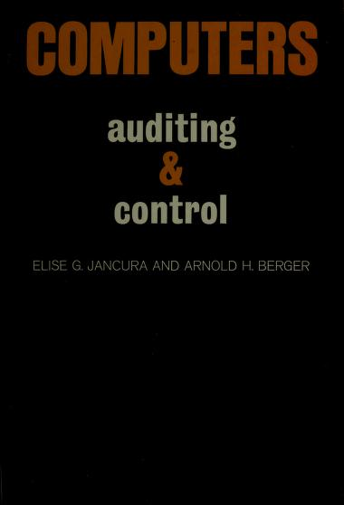 Computers: auditing and control by Elise G. Jancura