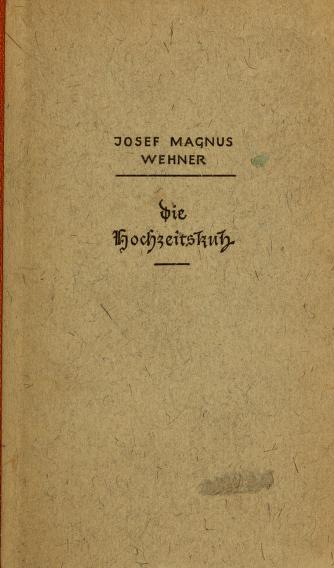 Cover of: Die Hochzeitskuh by Josef Magnus Wehner