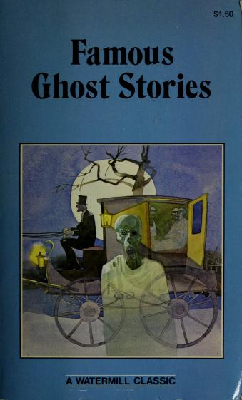 Cover of: Famous Ghost Stories (A Watermill Classic) | Amelia B. Edwards, Sir Walter Scott