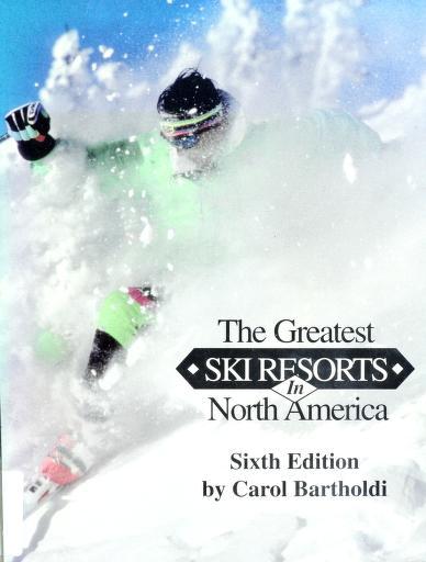 Greatest Ski Resorts in North America by Carol Bartholdi