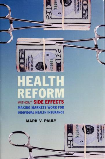 Health reform without side effects by Mark V. Pauly