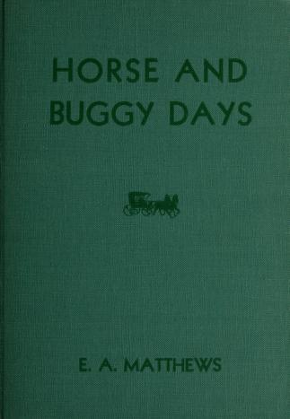 Cover of: Horse and buggy days by Edwards A. Matthews
