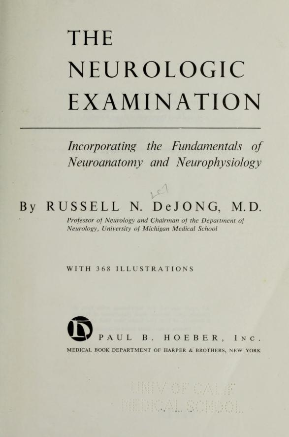 The neurologic examination, incorporating the fundamentals of neuroanatomy and neurophysiology by Russell N. DeJong
