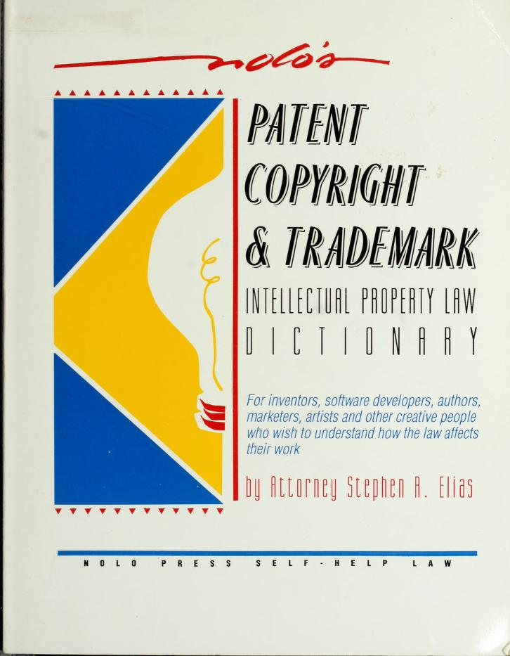 Nolo's intellectual property law dictionary by Stephen Elias