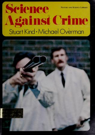 Cover of: Science against crime | Stuart S. Kind