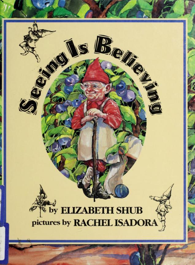 Seeing Is Believing by Elizabeth Shub