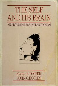 The self and its brain by Karl Raimund Popper