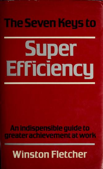 Cover of: The Seven Keys to Superefficiency by Winston Fletcher