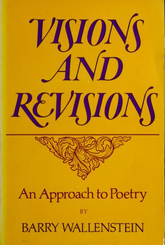 Cover of: Visions and revisions | Barry Wallenstein