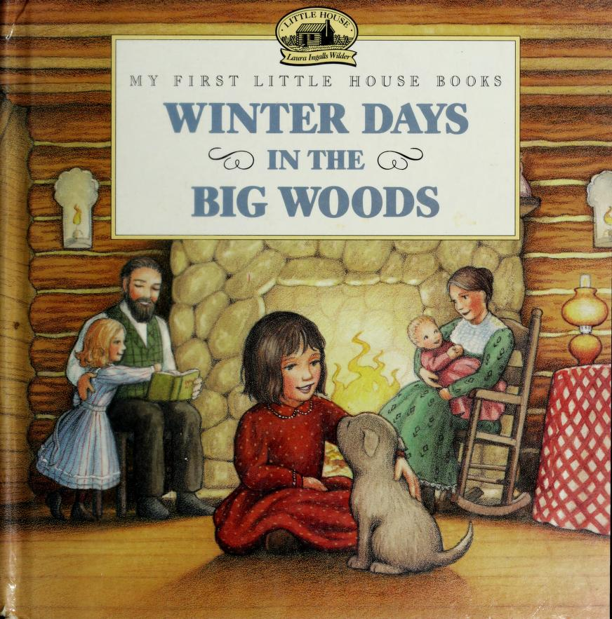 Winter days in the Big Woods (My first little house books) by Laura Ingalls Wilder