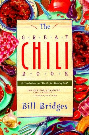 The great chili book by Bill Bridges