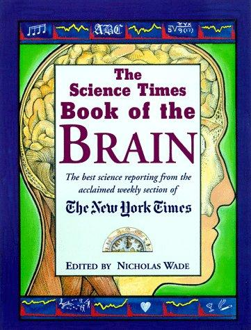 The Science times book of the brain by Nicholas Wade