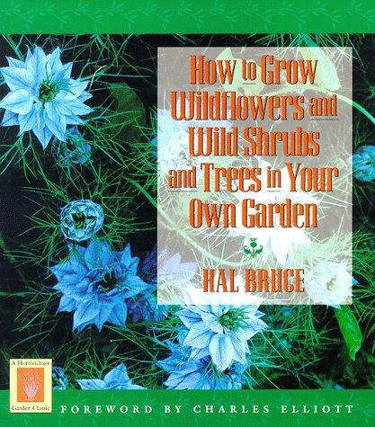 How to grow wildflowers and wild shrubs and trees in your own garden