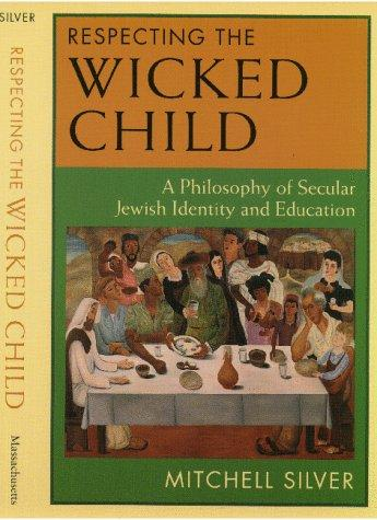 Respecting the wicked child by Mitchell Silver