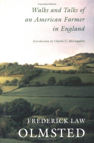 Walks and Talks of an American Farmer in England by Frederick Law Olmsted, Sr.